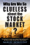 Why Are We So Clueless About The Stock Market – A Review